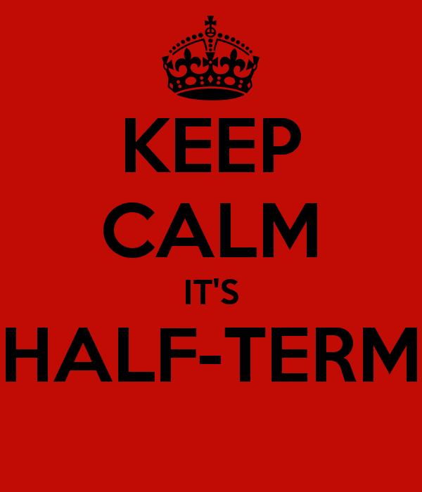 keep-calm-it-s-half-term-5