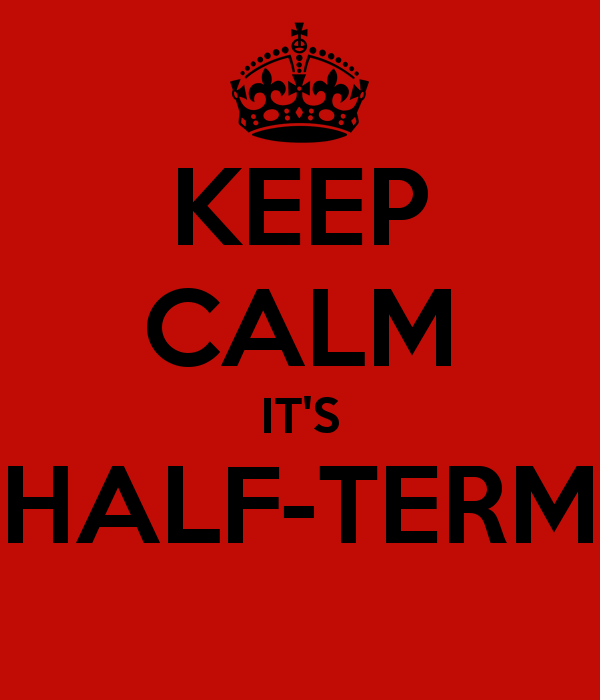 keep-calm-it-s-half-term-5