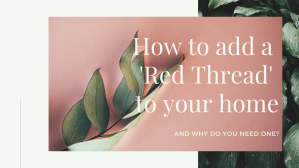 How to add a Red Thread to your home